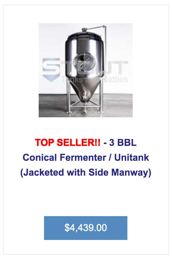 This 3 bbl fermenter from Stout Tanks is a top seller
